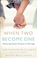When Two Become One: Enhancing Sexual Intimacy in Marriage