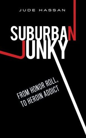 Suburban Junky From Honor Roll to Heroin Addict