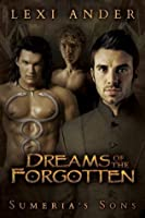 Dreams of the Forgotten (Sumeria's Sons)