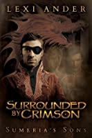 Surrounded by Crimson (Sumeria's Sons)