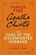 The Case of the Discontented Husband: A Short Story (Parker Pyne)