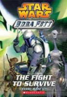 Star Wars®: Boba Fett #1: The Fight to Survive