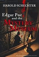 Edgar Poe and the Mystery Museum: An Edgar Allan Poe Murder Mystery Tale
