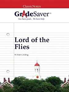 GradeSaver (tm) ClassicNotes Lord of the Flies: Study Guide