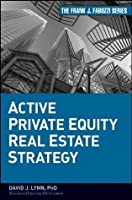 Active Private Equity Real Estate Strategy (Frank J. Fabozzi Series)