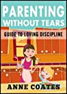 Parenting Without Tears: Guide To Loving Discipline