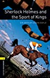 Sherlock Holmes and the Sport of Kings: 400 Headwords (Oxford Bookworms Library)