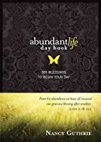 Abundant Life Day Book: 365 Blessings to Begin Your Day