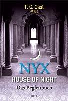 Nyx - House of Night: Das Begleitbuch