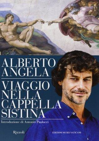 Viaggio nella Cappella Sistina by Alberto Angela