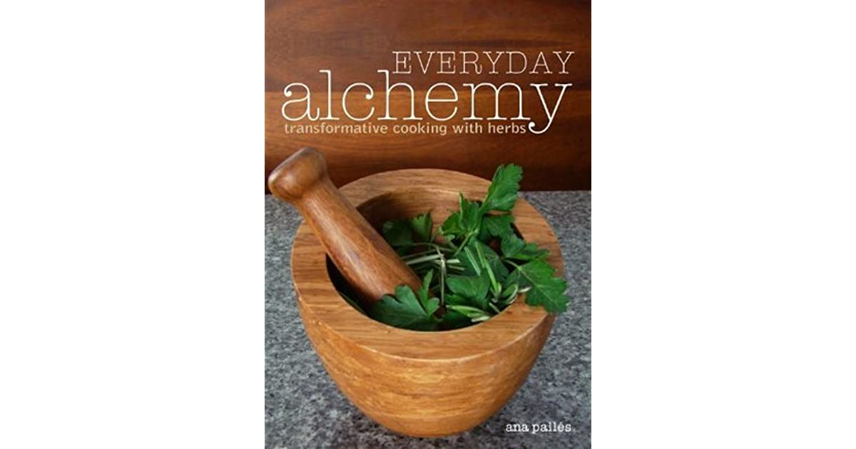 Read e-book Everyday Alchemy: Transformative Cooking With Herbs