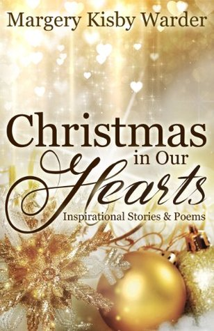 Christmas In Our Hearts.Christmas In Our Hearts By Margery Kisby Warder