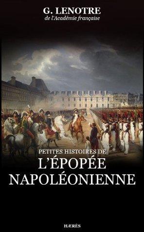 Petites histoires de l'épopée napoléonienne (Récits historiques) (French Edition)