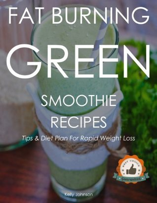 Fat Burning Green Smoothie Recipes & Tips For Rapid Weight Loss with Diet Plan