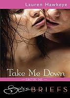 Take Me Down (Erotic Me, #1)