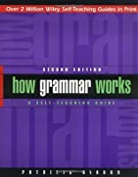 How Grammar Works: A Self-Teaching Guide (Wiley Self-Teaching Guides)