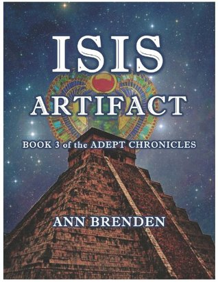 ISIS ARTIFACT: Book 3 of the Adept Chronicles