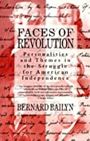 Faces of Revolution: Personalities & Themes in the Struggle for American Independence (Vintage)