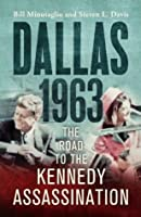 Dallas 1963: The Road to the Kennedy Assassination
