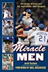 Book cover for Miracle Men: Hershiser, Gibson, and the Improbable 1988 Dodgers
