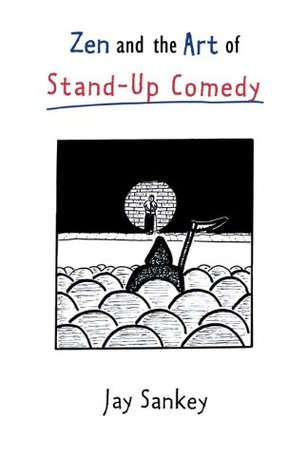 Zen and the Art of Stand-Up Comedy (Theatre Arts (Routledge Hardcover))