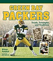 Green Bay Packers: Trials, Triumphs, and Tradition