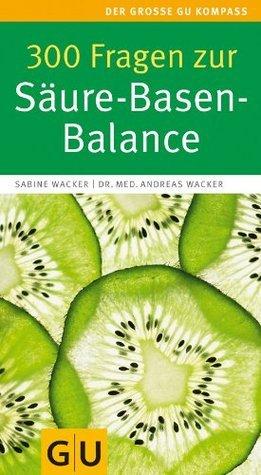 300 Fragen zur Saure-Basen-Balance
