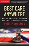Book cover for Best Care Anywhere: Why VA Health Care Would Work Better For Everyone (Bk Currents Book)