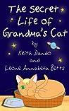 The Secret Life of Grandma's Cat (The Adventures of Grandma's Cat)