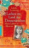 Lachen im Land des Donnerdrachens: Mein Leben in Bhutan (German Edition)
