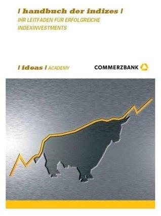Handbuch der Indizes - Ihr Leitfaden für erfolgreiche Indexinvestments (German Edition)