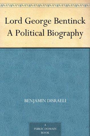Lord George Bentinck A Political Biography