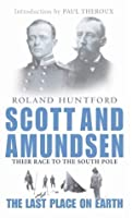 Scott and Amundsen: The Last Place on Earth