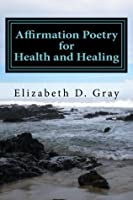 Affirmation Poetry for Health and Healing