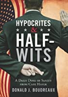 Hypocrites & Half-Wits: A Daily Dose of Sanity from Cafe Hayek