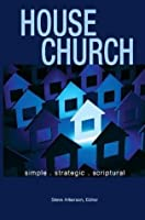 House Church - Simple, Strategic, Scriptural