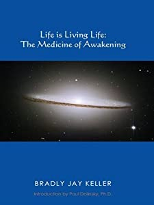 Life Is Living Life: The Medicine of Awakening