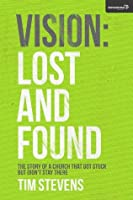 Vision: Lost and Found