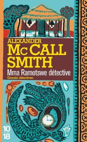 Mma Ramotswe détective (Grands détectives)