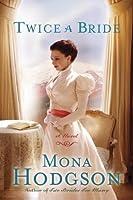 Twice a Bride: A Novel (The Sinclair Sisters of Cripple Creek)