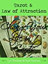 Tarot and the Law of Attraction: Change Your Life in 7 Cards