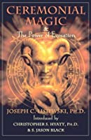 Ceremonial Magic & The Power of Evocation