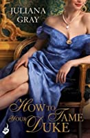How to Tame Your Duke (A Princess in Hiding, #1)