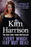 Every Which Way But Dead (The Hollows Book 3)