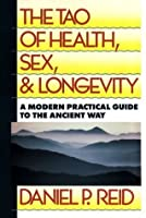 The Tao Of Health, Sex and Longevity (Fireside Books (Fireside))
