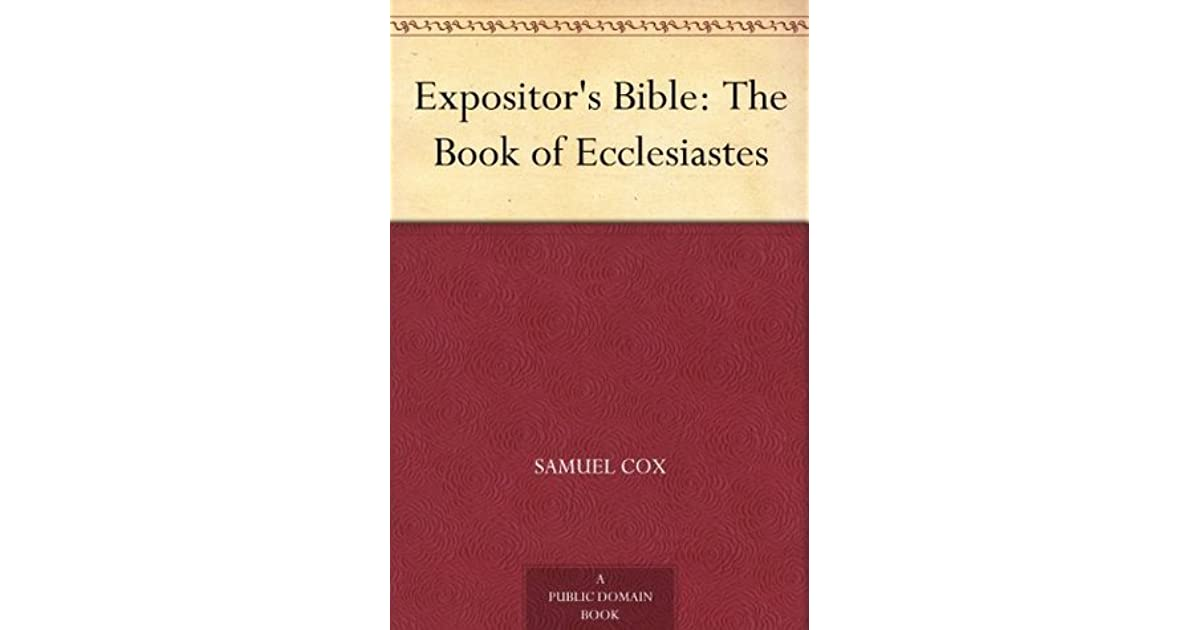 The Expositors Bible: The Book Of Ecclesiastes