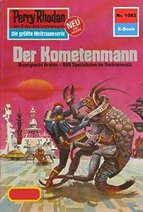 "Perry Rhodan 1083: Der Kometenmann (Heftroman): Perry Rhodan-Zyklus ""Die kosmische Hanse"" (Perry Rhodan-Erstauflage)"