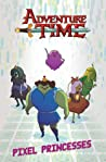 Adventure Time: Pixel Princesses (Adventure Time OGN, #2)