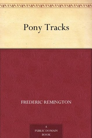 Pony Tracks by Frederic Remington