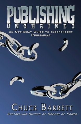 Publishing Unchained by Chuck Barrett
